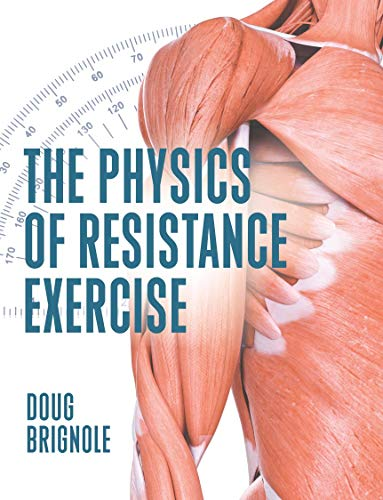 Compare Textbook Prices for The Physics of Resistance Exercise  ISBN 9781606794975 by Doug Brignole