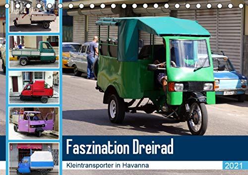 Faszination Dreirad - Kleintransporter in Havanna (Tischkalender 2021 DIN A5 quer)