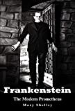 Frankenstein: The Modern Prometheus (English Edition)