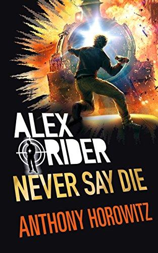 Alex Rider 11. Nunca Digas Morir de Anthony Horowitz