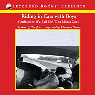 Riding in Cars with Boys     Confessions of a Bad Girl Who Makes Good              Auteur(s):                                                                                                                                 Beverly Donofrio                               Narrateur(s):                                                                                                                                 Christina Moore                      Durée: 5 h et 33 min     1 évaluation     Au global 4,0