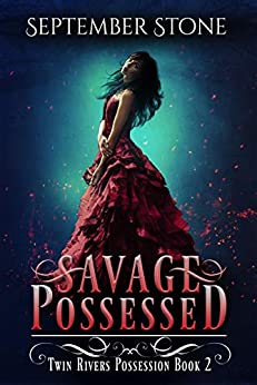 Savage Possessed: A Reverse Harem Urban Fantasy Adventure (Twin Rivers Possession Book 2) by [September Stone]