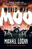 World War Moo: An Apocalypse Cow Novel - Michael Logan