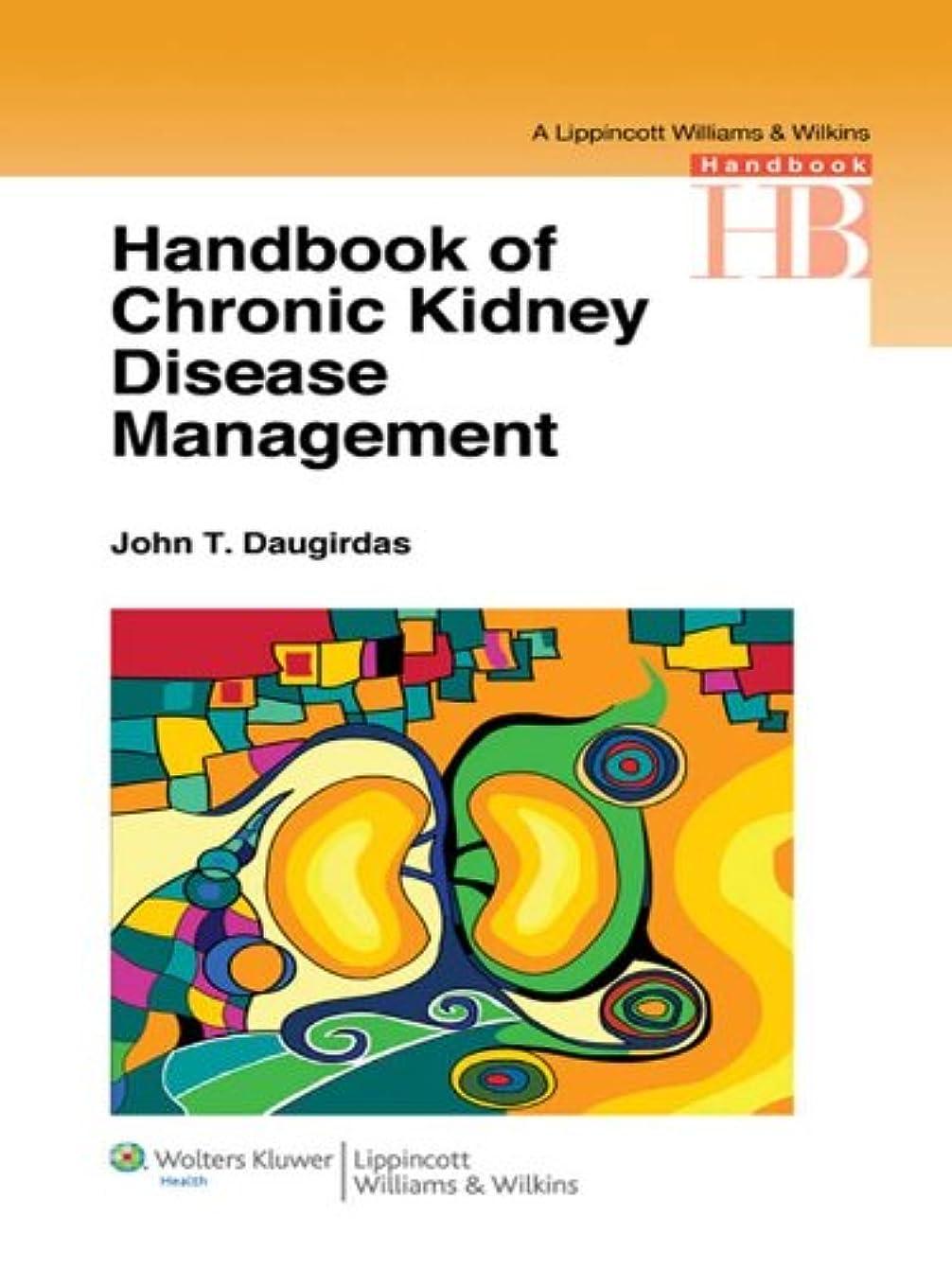 切るより急速なHandbook of Chronic Kidney Disease Management (Lippincott Williams & Wilkins Handbook Series 1) (English Edition)