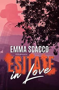 Esitate in Love: #2 libro (Pink Western-Sliding love series) di [Emma Scacco]