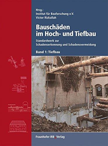 Bauschäden im Hoch- und Tiefbau. Standardwerk zur Schadenserkennung und Schadensvermeidung, Bd.1 : Tiefbau