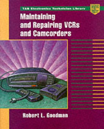 Maintaining and Repairing Vcrs and Camcorders