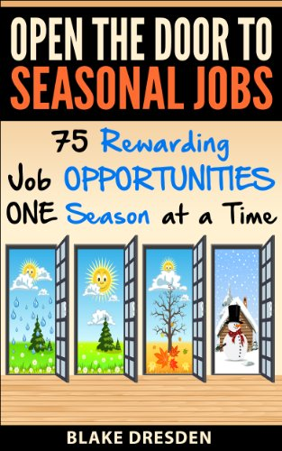 Open The Door to Seasonal Jobs – 75 Rewarding Job Opportunities – One Season at a Time
