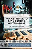 Pocket Guide to 6, 7, 8 String Guitar & Bass Setups & Maintenance W/ruler