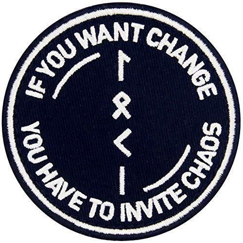 Si quieres cambiar, tienes que invitar al caos Símbolo Broche Bordado de Gancho y Parche de Gancho y bucle de cierre