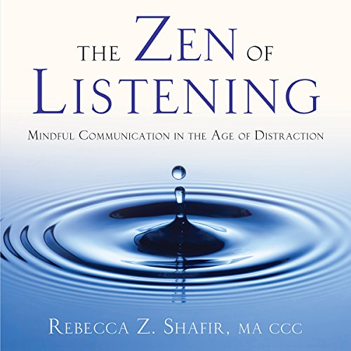 The Zen of Listening Audiobook By Rebecca Z. Shafir MA CCC cover art