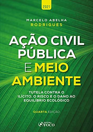 AÇÃO CIVIL PÚBLICA E MEIO AMBIENTE - 4ª ED - 2021