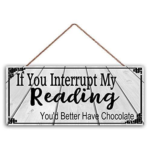 Ced454sy als je mijn lezen onderbreken zou je beter hebben Chocolade Thuis Decor Familie Teken Inspirationele Houten Teken Beste Gift
