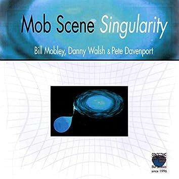 Mob Scene Singularity