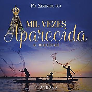 Mil Vezes Aparecida: O Musical (Playback)