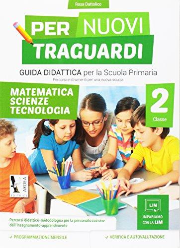 Per nuovi traguardi. Matematica, scienze, tecnologia. Per la scuola elementare. Con CD-ROM (Vol. 2)
