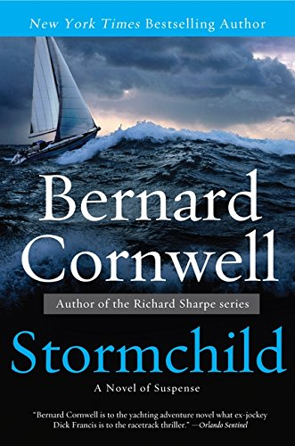 Compare Textbook Prices for Stormchild: A Novel of Suspense Sailing Thrillers Reprint Edition ISBN 9780062092656 by Cornwell, Bernard