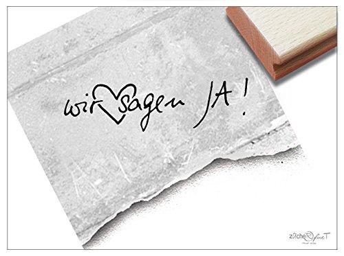 Stempel - L 17 1S - Hochzeitsstempel WIR SAGEN JA! handschriftlich mit Herz - Textstempel Schriftstempel für Einladungen Heiratsanzeige Deko - von zAcheR-fineT