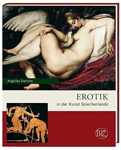 Erotik in der Kunst Griechenlands: Zaberns Bildbände zur Archäologie. Sonderbände der antiken Welt
