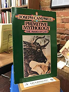 Paperback The Masks of God : Primitive Mythology Book