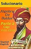 Solucionario De El Algebra De Baldor (Segunda Parte) Spanish-English: Baldor's Algebra Solution (Part Two) (Spanish Edition)