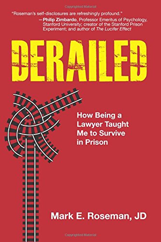 Derailed: How Being a Lawyer Taught Me to Survive in Prison