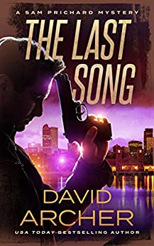 The Last Song - A Sam Prichard Mystery by [David Archer]