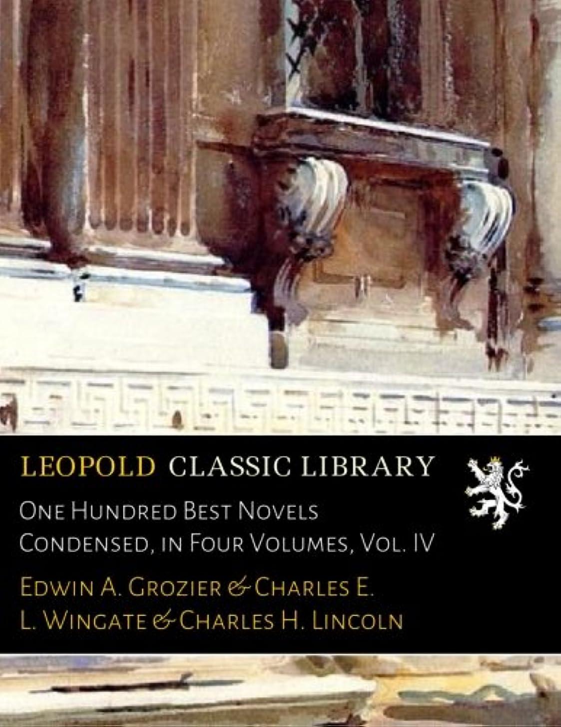 疼痛マッシュラフレシアアルノルディOne Hundred Best Novels Condensed, in Four Volumes, Vol. IV