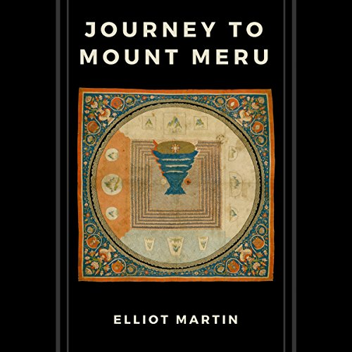 Journey to Mount Meru                   By:                                                                                                                                 Elliot Martin                               Narrated by:                                                                                                                                 Casey Sullivan                      Length: 6 mins     Not rated yet     Overall 0.0