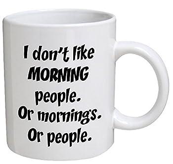 Funny Mug - I don t like morning people Or mornings Or people - 11 OZ Coffee Mugs - Funny Inspirational and sarcasm - By A Mug To Keep TM