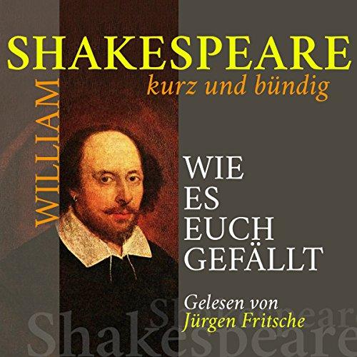 Wie es euch gefällt (Shakespeare kurz und bündig) audiobook cover art