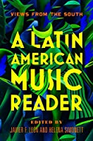 Latin American Music Reader: Views from the South