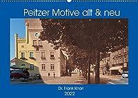 Peitzer Motive alt und neu (Wandkalender 2022 DIN A2 quer): Bildmontagen aus alten und neuen Stadtansichten, zwischen beiden liegen oft 100 Jahre (Monatskalender, 14 Seiten )