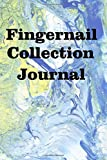 Fingernail Collection Journal: Keep track of your fingernail clippings