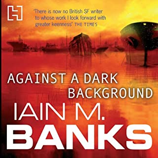 Against a Dark Background                   By:                                                                                                                                 Iain M. Banks                               Narrated by:                                                                                                                                 Peter Kenny                      Length: 18 hrs and 19 mins     336 ratings     Overall 4.3