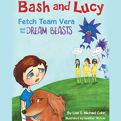 Bash and Lucy Fetch Team Vera and the Dream Beasts audiobook cover art