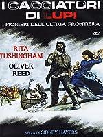 I Cacciatori Di Lupi - I Pionieri Dell'Ultima Frontiera [Italian Edition]