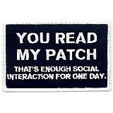 Usted lee mi parche, eso es suficiente interacción social para un día Broche Bordado de Gancho y...