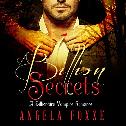 A Billion Secrets     A Billionaire Vampire Romance Novel              By:                                                                                                                                 Angela Foxxe                               Narrated by:                                                                                                                                 Charlie Boswell                      Length: 5 hrs and 30 mins     17 ratings     Overall 3.1