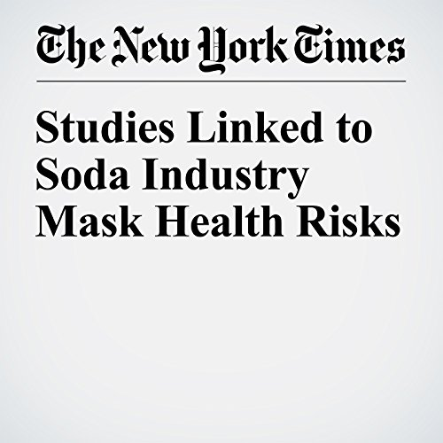 Studies Linked to Soda Industry Mask Health Risks audiobook cover art