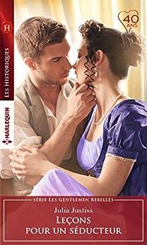 Leçons pour un séducteur (Les Historiques) (French Edition) by [Julia Justiss]