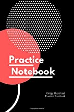 Practice Notebook: Gregg Shorthand Practice Workbook | Blank Lined Paper for Writing and Taking Notes
