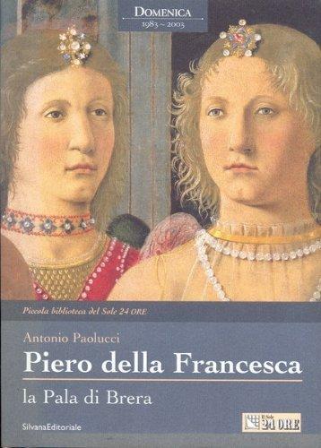 Piero Della Francesca : La Pala Di Brera