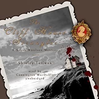 The Cliff House Strangler     A Sarah Woolson Mystery              By:                                                                                                                                 Shirley Tallman                               Narrated by:                                                                                                                                 Carrington MacDuffie                      Length: 11 hrs and 12 mins     95 ratings     Overall 3.9