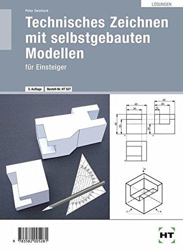 """Technisches Zeichnen mit selbstgebauten Modellen · für Einsteiger: Lösungen zu"""" HT 527 - Technisches Zeichnen mit selbst gebauten Modellen für Einsteiger"""""""