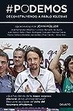#Podemos by John Freddy Müller González;José Fernández Albertos;Lorenzo Bernaldo de Quirós;Juan Ramón Rallo;Pablo R. Suanzes;Paloma Cuevas;Marisa Gallero;Esteban Hernández Jiménez;Fran Carrillo;Anna Grau (1905-07-06)