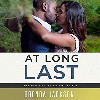At Long Last     Playa, Book 4              By:                                                                                                                                 Brenda Jackson                               Narrated by:                                                                                                                                 Ron Butler                      Length: 9 hrs and 45 mins     64 ratings     Overall 4.5
