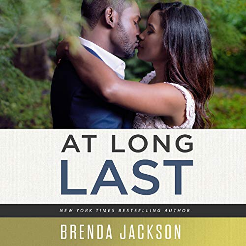 At Long Last     Playa, Book 4              Written by:                                                                                                                                 Brenda Jackson                               Narrated by:                                                                                                                                 Ron Butler                      Length: 9 hrs and 45 mins     Not rated yet     Overall 0.0
