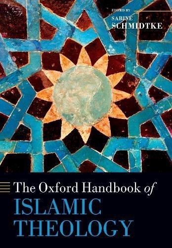 The Oxford Handbook of Islamic Theology (Oxford Handbooks)