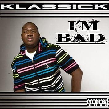 I'm Bad